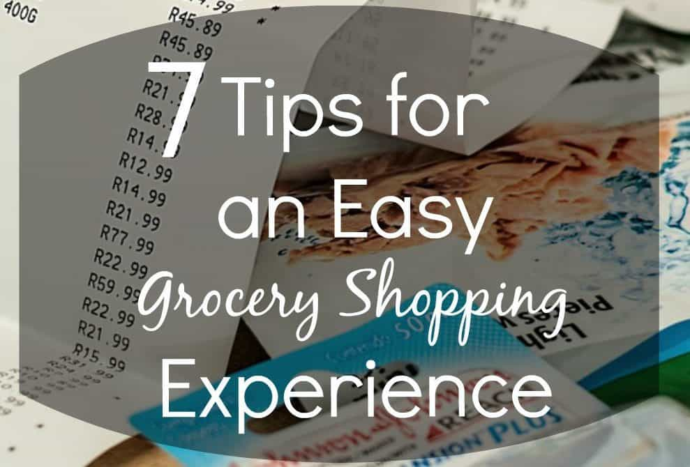 7 Tips for an Easy Grocery Shopping Experience