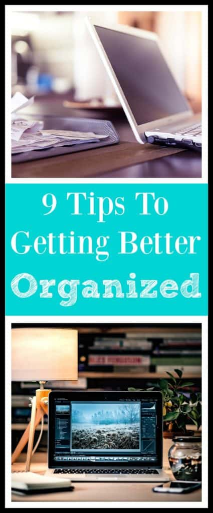 9 Tips To Getting Better Organized - Back To My Southern Roots