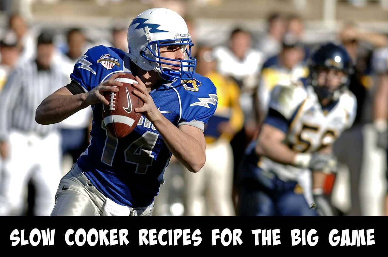 Slow Cooker recipes for the big game
