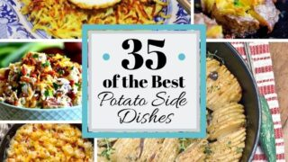 35 of the Best Potato Side Dishes